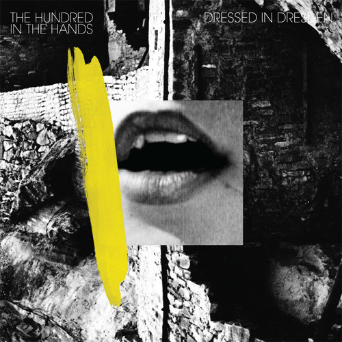 The Hundred in The Hands - Dressed In Dresden