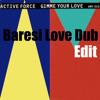 Gimme your love (active force) -baresi love dub edit