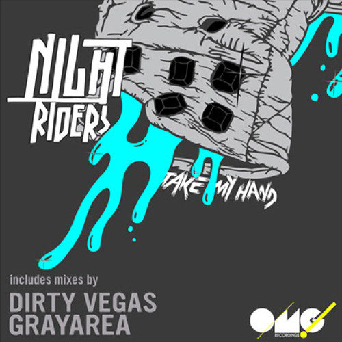 Nightriders: Take My Hand (Grayarea Remix)