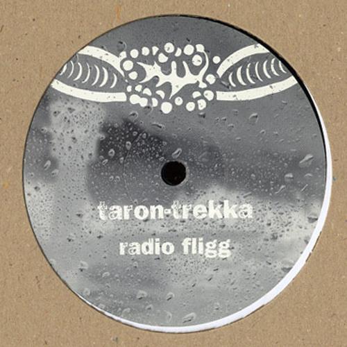 Taron-Trekka - Radio Fligg [brut! 10]