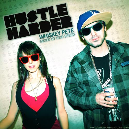 HU$TLE HARDER- Whiskey Pete + Reid Speed Mix