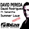 David Pereda & David Rodriguez Feat. Samantha - Summer Love (Original Mix)