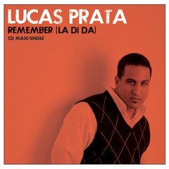 Lucas Prata-Remember (la di da) [Giuseppe D. Tune Adiks Remix]