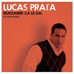 Lucas Prata-Remember (la di da) Valentin [Extended Mix]