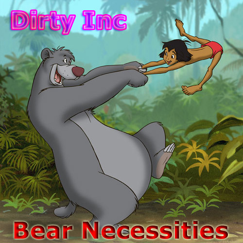 Dirty Inc BOOTLEG - The Bear Necessities (Rumble in the Jungle ReeeMix) FREE DOWNLOAD !
