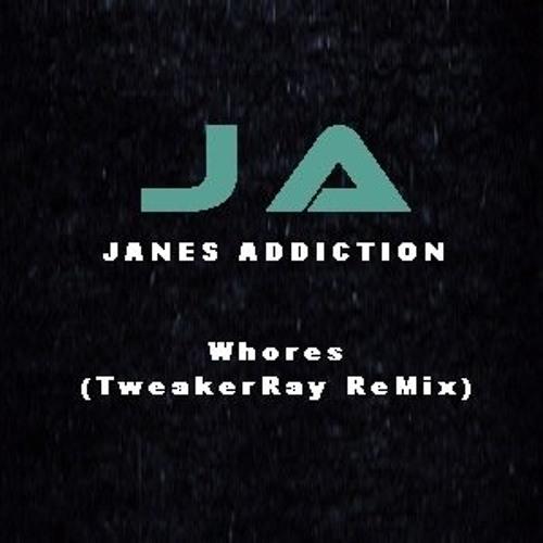 Jane's Addiction - Whores (TweakerRay ReMix)