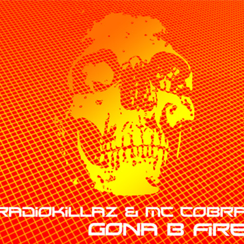 RADIOKILLAZ & MC COBRA - GONA B FIRE - Original RadioKillaZ Mix