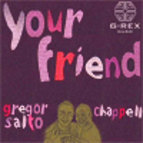 Gregor Salto feat Chappell- Your friend (original)