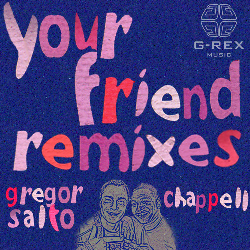 Gregor Salto feat Chappell - Your Friend (Franky Rizardo remix)