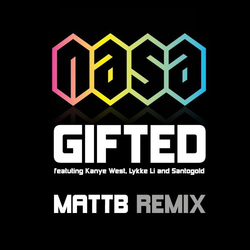 N.A.S.A. - 'Gifted' (Mattb rmx) ft. Kanye West, Lykke Li and Santogold