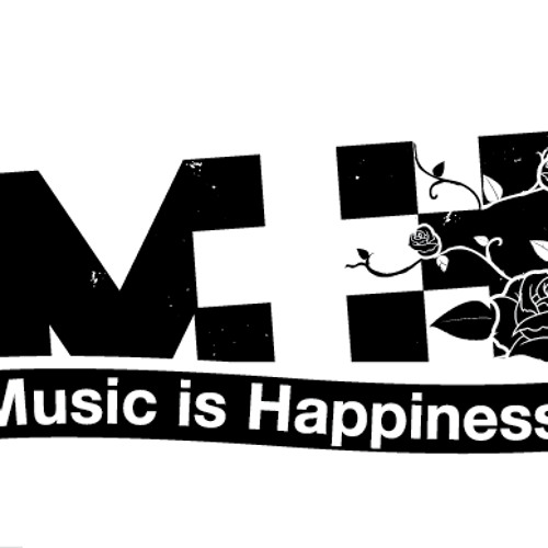 M+H (Music is Hppiness)