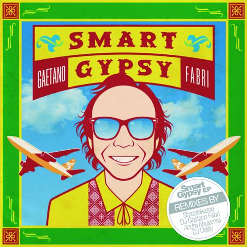 Gaetano Fabri - Smart Gypsy  - SHAZALAKAZOO rmx - radio edit