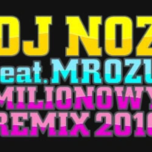 DJ NOZ, MROZU - MILIONOWY REMIX 2010