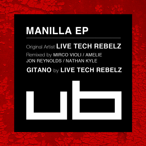 UB001 - Live Tech Rebelz - Gitano (Original Mix)