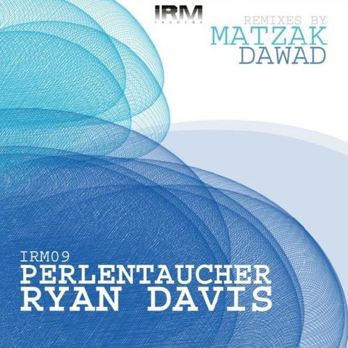 Ryan Davis - Escaping Reality - IRM