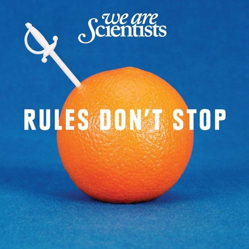 We Are Scientists - Rules Don't Stop
