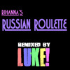 Russian Roulette by Rihanna (Luke Fitzpatrick D&B Remix)