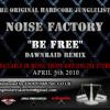 Noise Factory: Be Free (Dawn Raid Remix) - Edit