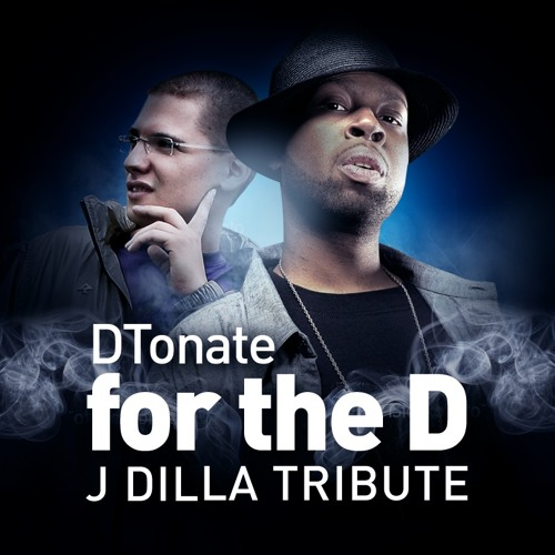 "DTonate ""For the D"" [J Dilla Tribute]"