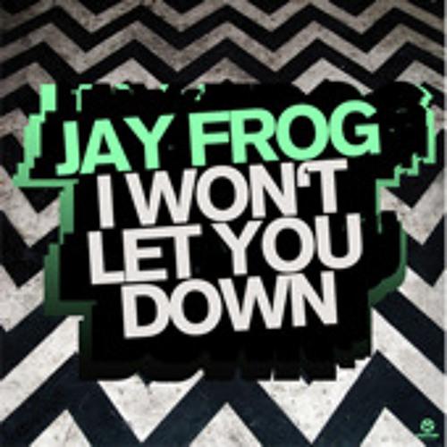 Jay Frog - I won´t let you down (Jayson Green Radio Edit)