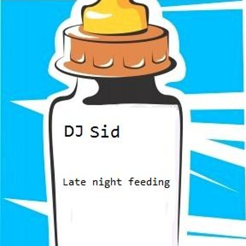 Late night feeding