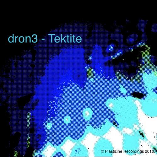 dron3 - Tektite [Plasticine Recordings PR011]