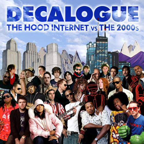 The Hood Internet - Decalogue (The Hood Internet vs The 2000s)