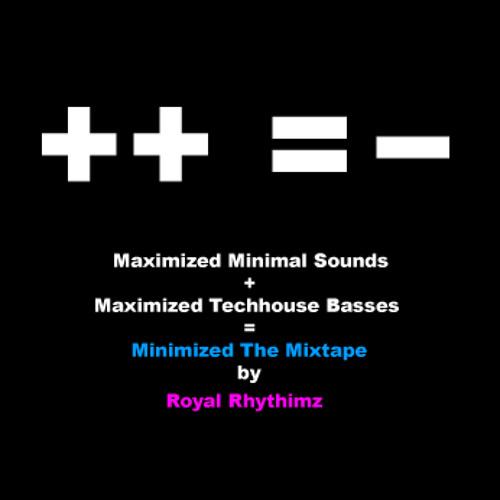 Royal Rhythimz - Minimized The Mixtape