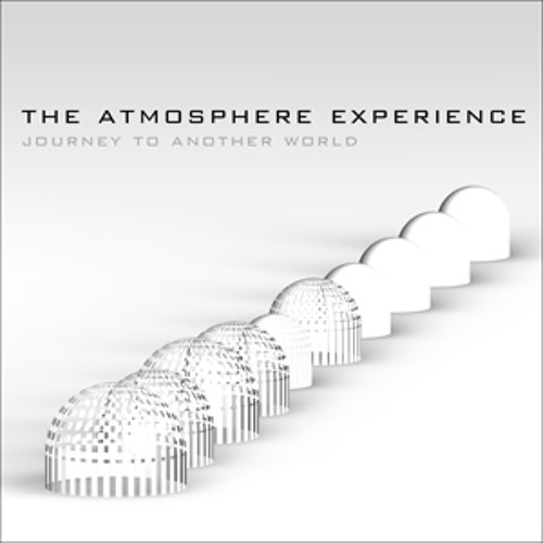 The Atmosphere Experience - Journey To Another World (Album Preview)