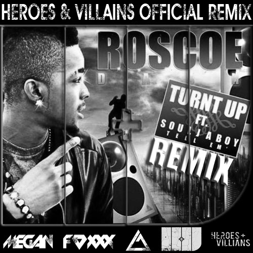 Roscoe Dash ft. Soulja Boy--All the way turnt up--Heroes&Villains RMX