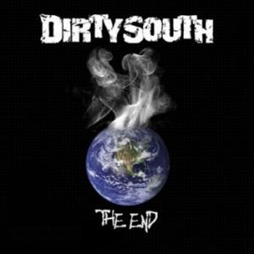 Dirty South - The End