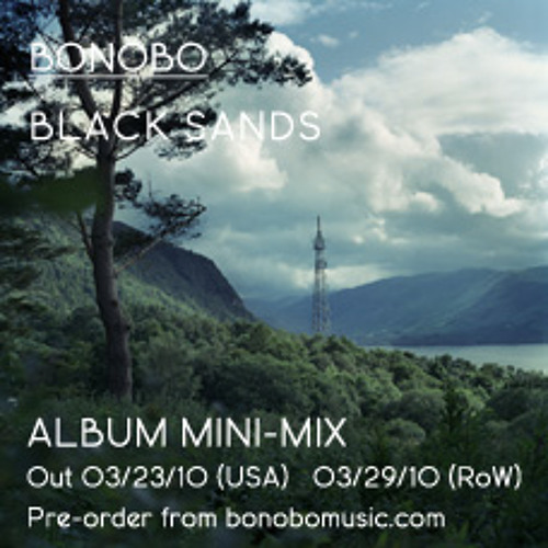 Bonobo 'Black Sands' Album Mini Mix