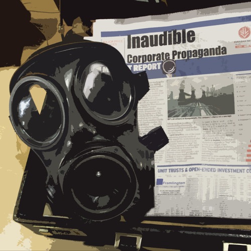 inaudible - Corporate Propoganda