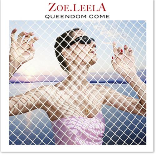 Zoe.LeelA - Destroy She Says // QUEENDOM COME
