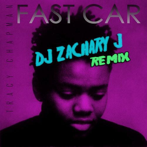 Tracy Chapman - Fast(er) Car (Sir Zachary J Remix)