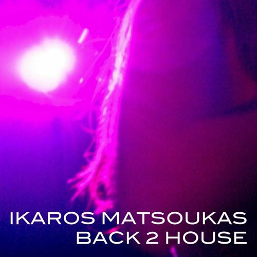 Ikaros - Back 2 House Mix