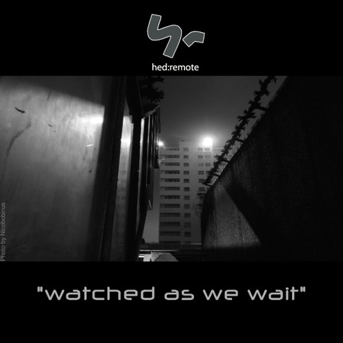 """""""Watched As We Wait EP"""" - Free Download!"""