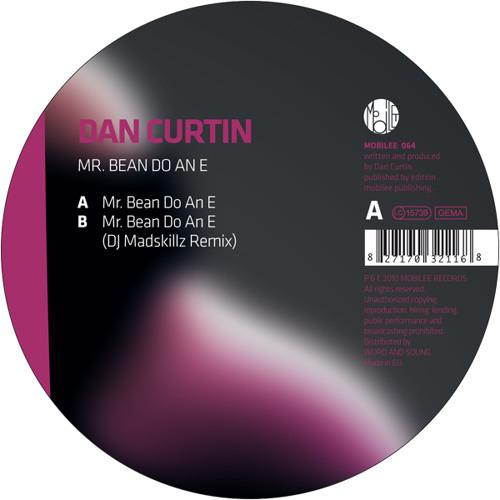 Dan Curtin - Mr. Bean Do An E (DJ Madskillz Remix)