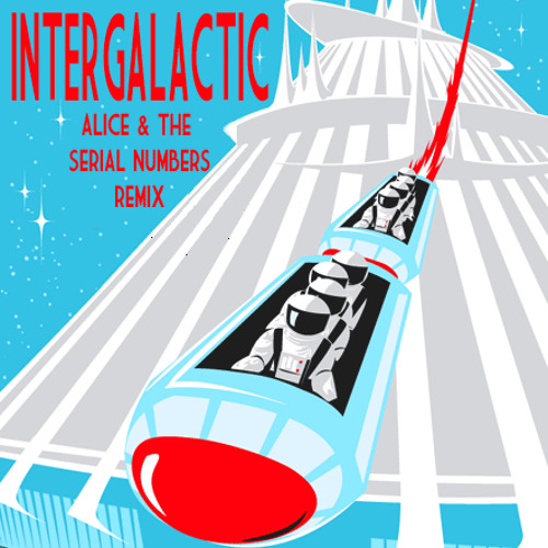 Beastie Boys - Intergalactic (Alice And The Serial Numbers Remix)