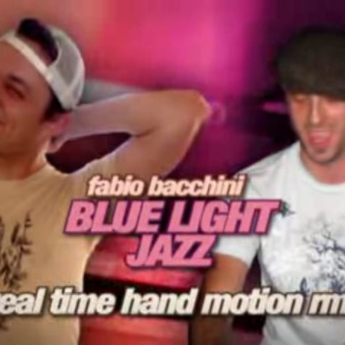 Fabio Bacchini - Blue Light Jazz (Real Time Hand Motion RMX)