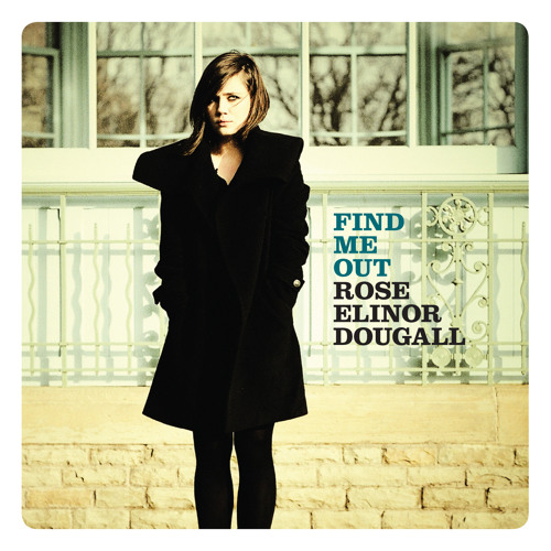 Rose Elinor Dougall - Find Me Out