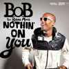 (Unknown Size) Download Lagu B.o.B - Nothin' On You feat. Bruno Mars Mp3 Gratis