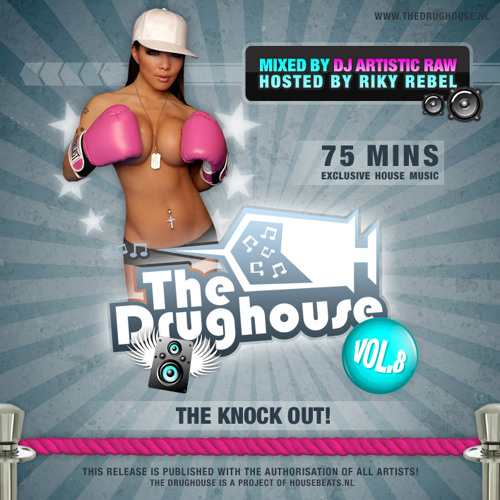 The Drughouse vol. 8 - The knock out (Mixed By Artistic Raw)