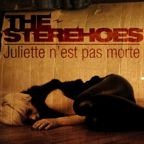 The Sterehoes -Juliette n'est pas morte-