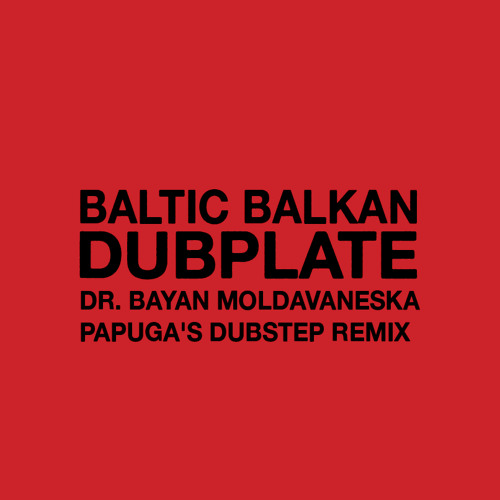 Baltic Balkan feat. Papuga - Dubplate