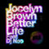 DJ NEO FEAT. JOCELYN BROWN - BETTER LIFE  (CHUS SOLER RMX)