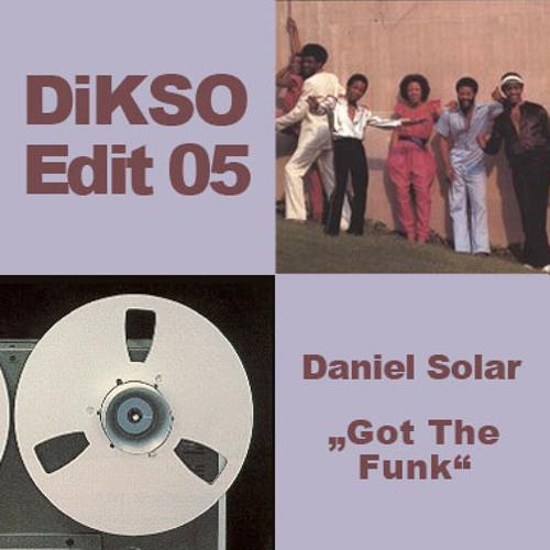 DiKSO Edit 05 - Daniel Solar - Got The Funk