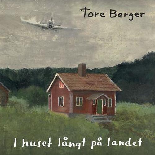Tore Berger - I Huset Långt På Landet