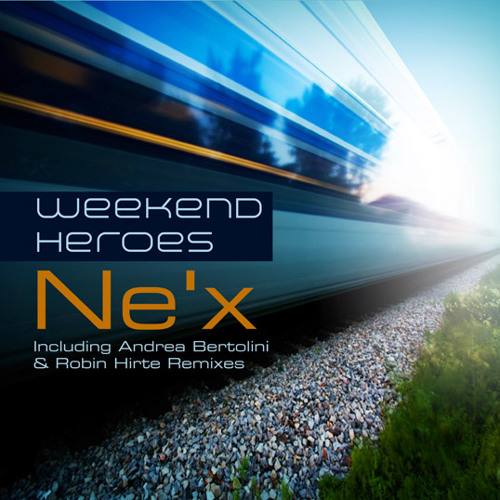 Weekend Heroes - Nex (Andrea Bertolini Rmx)