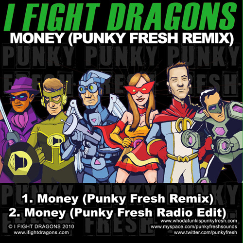 I Fight Dragons - Money (Punky Fresh Remix) 2010